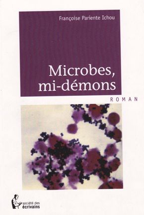 Microbes, mi-démons (French Edition)